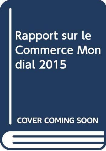 Rapport sur le Commerce Mondial 2015
