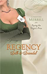 Paying the Virgin's Price (Regency Silk & Scandal) by Christine Merrill (2010-04-01)