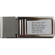 Metal money clip with Birth control? Ban it! Abortion? Ban it! Gay marriage? Ban it! Guns? Look banning things never works. People will find ways to get them