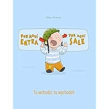 "¡Por aqui entra, Por aqui sale! Tu wchodzi, tu wychodzi!: Libro infantil ilustrado español-polaco (Edición bilingüe) (""¡Por aqui entra, Por aqui sale!"" (Bilingüe))"