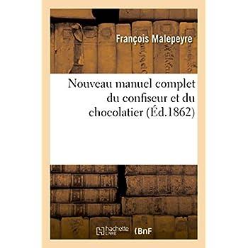 Nouveau manuel complet du confiseur et du chocolatier