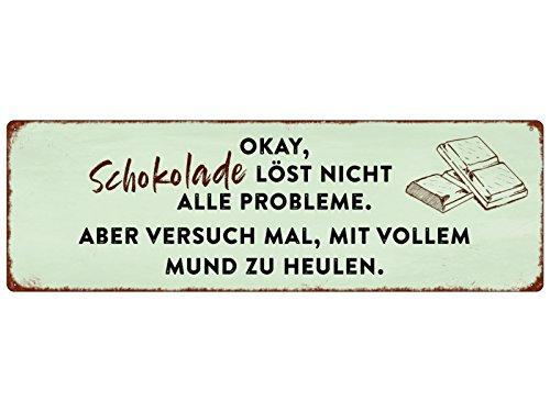 METALLSCHILD Blechschild OKAY SCHOKOLADE LÖST NICHT ALLE PROBLEME Liebeskummer Aufmunterung Küche Schokolade