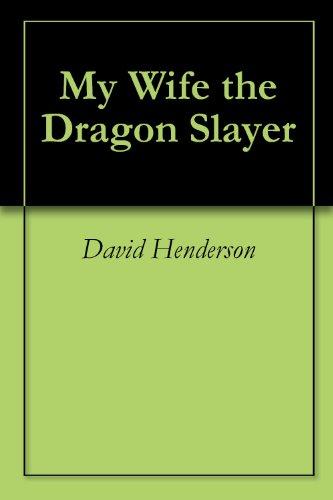 My Wife the Dragon Slayer (English Edition) PDF Books