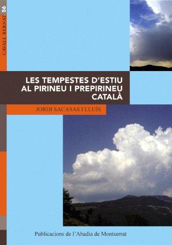Les tempestes d'estiu al Pirineu i Prepirineu català.: Anàlisi del màxim pluviomètric estival de les comarques de muntanya (Cavall Bernat) por Jordi Sacassas i Lluís