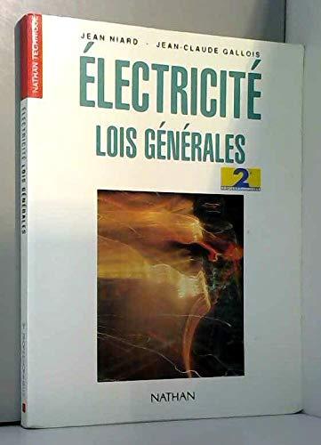 Electricité : lois générales. Expérimentation scientifique et technique, 2e professionnelle par Jean Niard