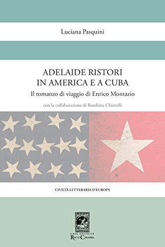 Adelaide Ristori in America e a Cuba (Civiltà Letteraria d'Europa) (Italian Edition)