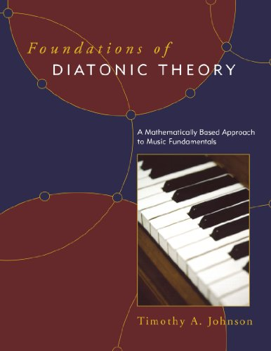 foundations-of-diatonic-theory-a-mathematically-based-approach-to-music-fundamentals