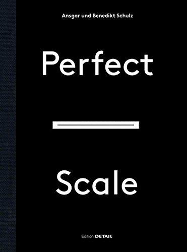 Perfect Scale: Architektonisches Entwerfen und Konstruieren
