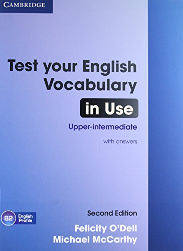 Test Your English Vocabulary in Use Upper-intermediate Book with Answers by Felicity O'Dell,Michael McCarthy