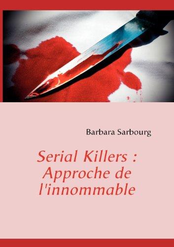 Serial killers : approche de l'innommable