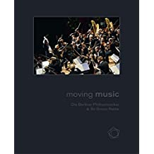 MOVING MUSIC: Die Berliner Philharmoniker & Sir Simon Rattle