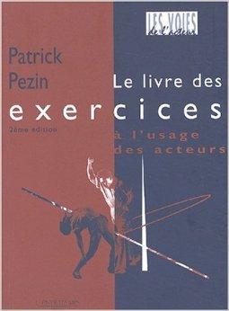 Patrick Pezin - LIVRE DES EXERCICES de PATRICK PEZIN (