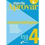Objectiu aprovar Matemàtiques 4 ESO (Català - Material Complementari - Objectiu Aprovar Loe)