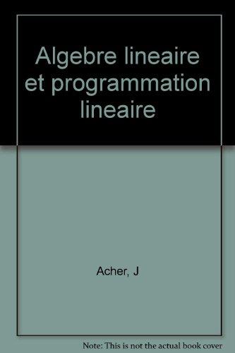 Algebre lineaire et programmation lineaire par J Acher