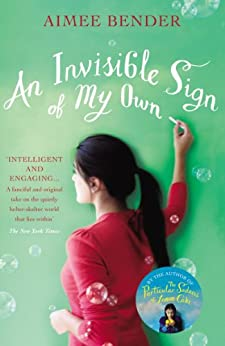 An Invisible Sign of My Own by [Bender, Aimee]