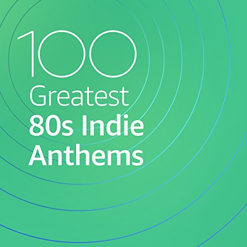 100-greatest-80s-indie-anthems