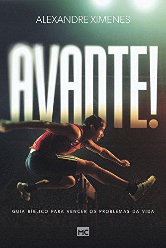 Avante!: Guia bíblico para vencer os problemas da vida