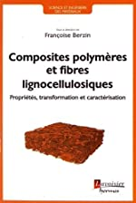 Composites polymères à base de fibres lignocellulosiques - Propriétés, transformation et caractérisation de Françoise Berzin