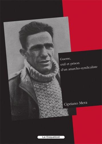 Guerre, exil et prison d'un anarcho-syndicaliste par Cipriano Mera
