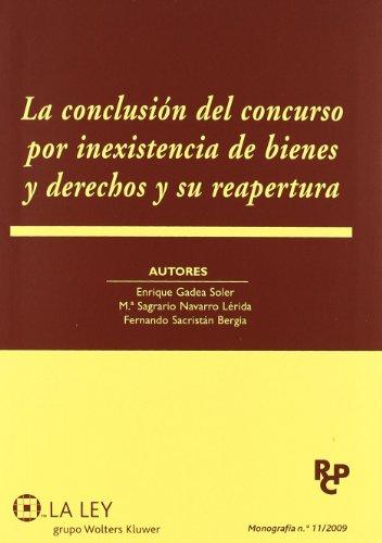 La conclusión del concurso por inexistencia de bienes y derechos y su reapertura (Revista de derecho concursal y paraconcursal. Monografías)