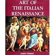 Art Of The Italian Renaissance by Andre Chastel (1988-04-13)