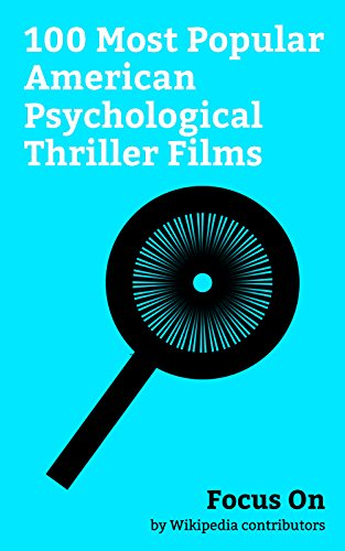 Focus On: 100 Most Popular American Psychological Thriller Films: Split (2016 American film), Nocturnal Animals, A Cure for Wellness, Captain America: ... The Belko Experiment, etc. (English Edition)