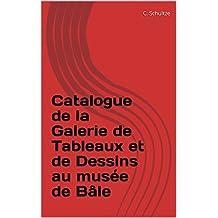 Catalogue de la Galerie de Tableaux et de Dessins au musée de Bâle
