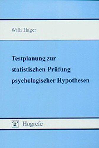 Testplanung zur statistischen Prüfung psychologischer Hypothesen: Die Ableitung von Vorhersagen und die Kontrolle der Determinanten des statistischen Tests Vorhersage Test