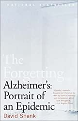 The Forgetting: Alzheimer's: Portrait of an Epidemic by David Shenk (2003-01-14)