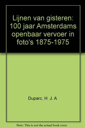 Lijnen van gisteren: 100 jaar Amsterdams openbaar vervoer in foto's 1875-1975