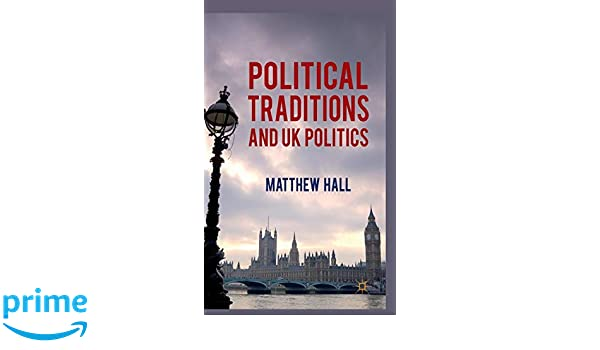 Political Traditions and UK Politics