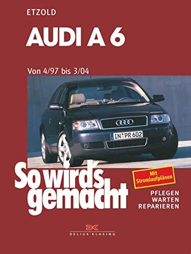 Audi A6 4/97 bis 3/04: So wirds gemacht - Band 114 (German ...