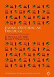 Global Outsourcing Discourse: Exploring Modes of IT Governance (Technology, Work and Globalization)
