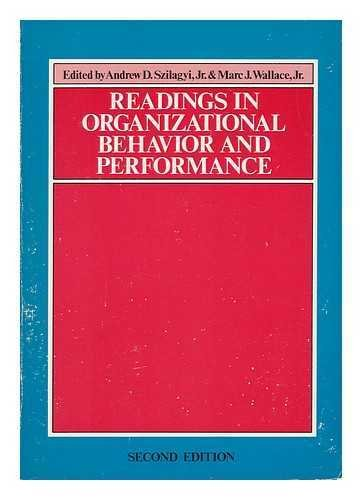 readings-in-organizational-behavior-and-performance-edited-by-andrew-d-szilagyi-and-marc-j-wallace