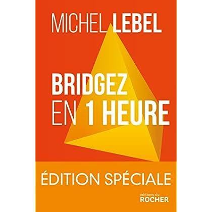 Bridgez en 1 heure - Edition spéciale: Le B.A. BA du standard français