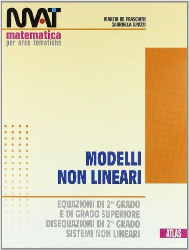 M.A.T. Modelli non lineari. Per le Scuole superiori