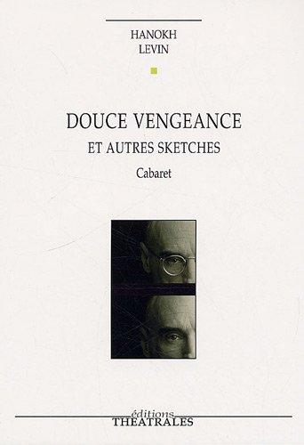 Douce vengeance et autres sketches : Cabaret