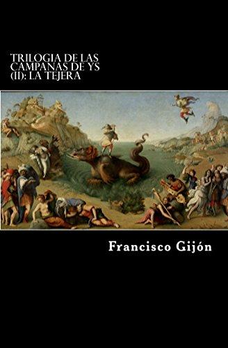 Trilogia de las campanas de Ys (II): La Tejera par  Francisco Gijón