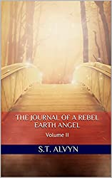 The Journal of a Rebel Earth Angel: Volume II