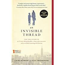 An Invisible Thread: The True Story of an 11-Year-Old Panhandler, a Busy Sales Executive, and an Unlikely Meeting with Destiny (English Edition)