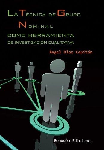 La Técnica De Grupo Nominal Como Herramienta De Investigación Cualitativa