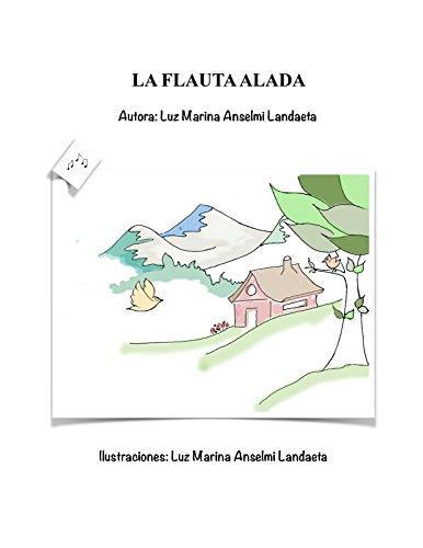 ENCANTOS CONTADOS: LA FLAUTA ALADA por LUZ MARINA ANSELMI LANDAETA