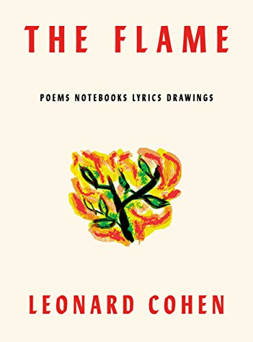The Flame: Poems Notebooks Lyrics Drawings (International Edition)