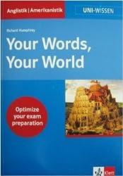 Uni-Wissen, Your Words, Your World. Ein englischer Wortschatz für Studium und Beruf (Englisch) ( Mai 2012 )