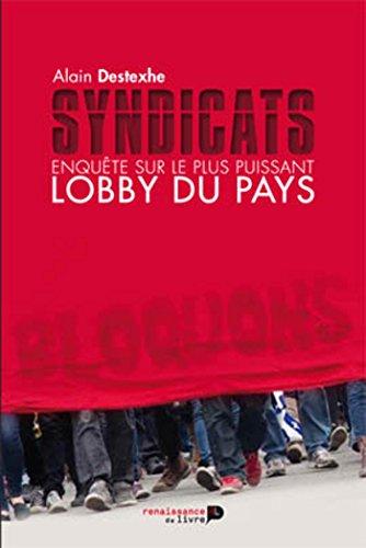 Syndicats: Enqute sur le plus puissant lobby du pays