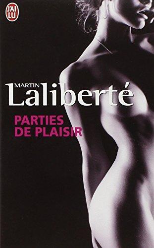 Parties de plaisir par Martin Laliberté