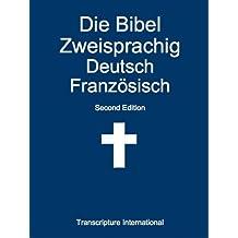 Die Bibel Zweisprachig Deutsch Französisch (German Edition)