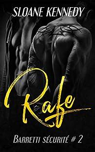 Barretti sécurité, tome 3 : Rafe par Sloane Kennedy