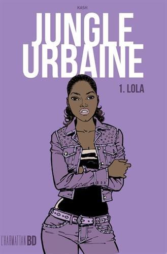 Jungle urbaine T01: Lola