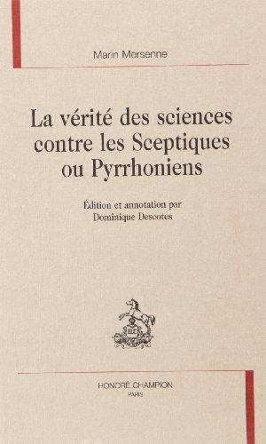 La vérité des sciences contre les sceptiques ou pyrrhoniens
